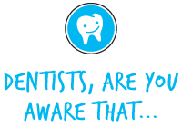 Dentists, Are You Aware That...