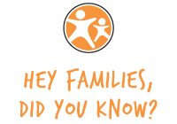 Hey Families, Did You Know?